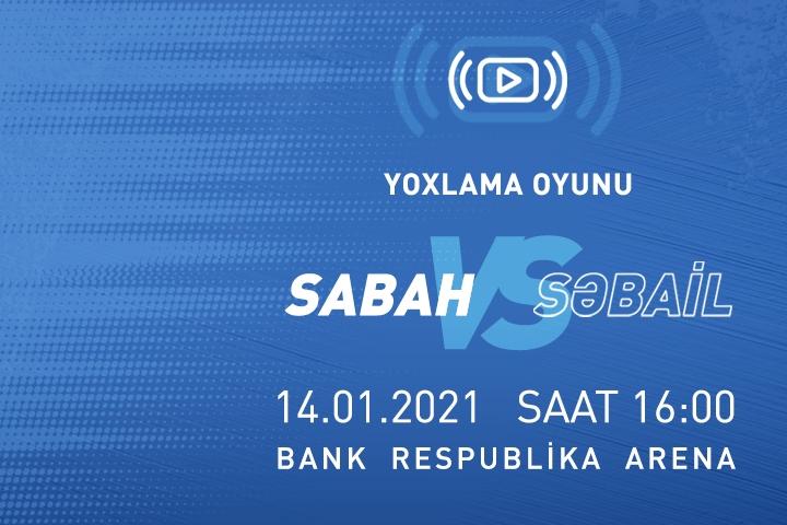 """""""Sabah"""" – """"Səbail"""" oyunu canlı yayımlanacaq"""