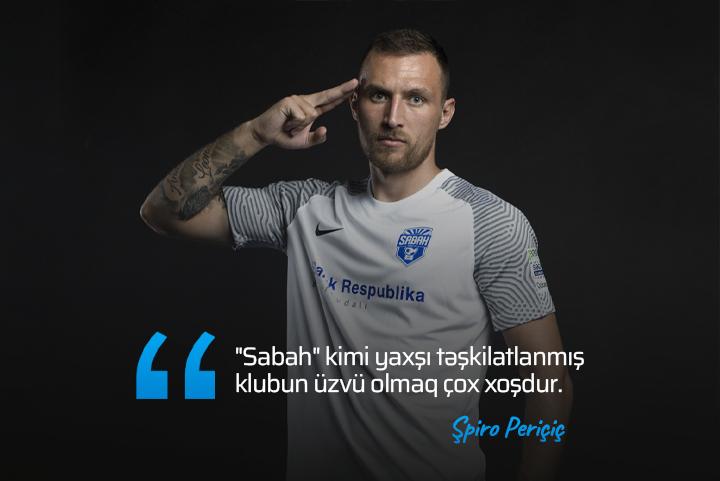 """Şpiro Periçiç: """"Sabah"""" kimi yaxşı təşkilatlanmış klubun üzvü olmaq çox xoşdur"""""""